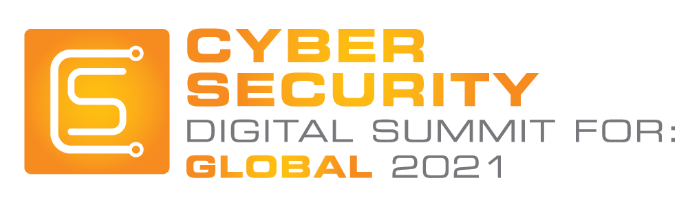 Cyber Security Digital Summit: Global 2021