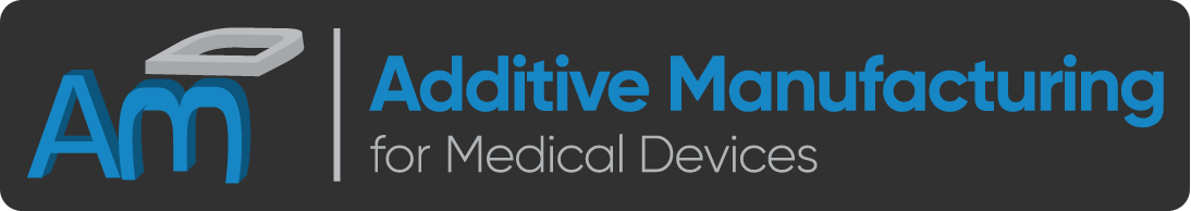 Additive Manufacturing for Med Devices Online