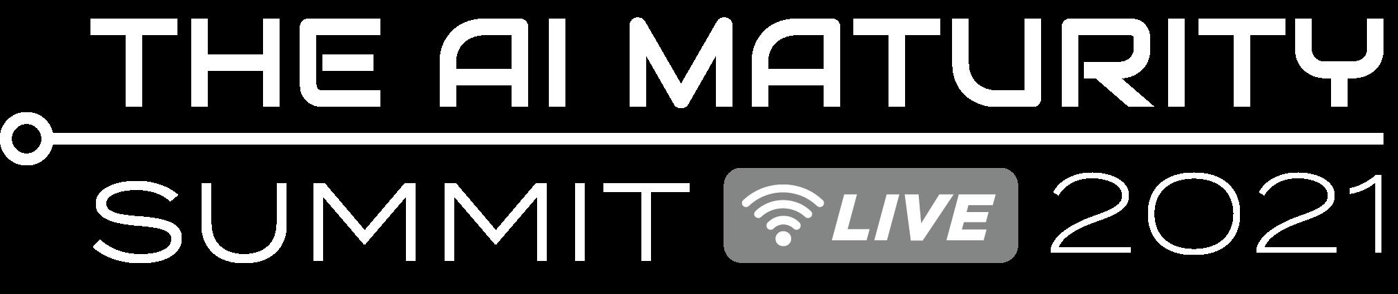 The AI Maturity Summit: LIVE 2021