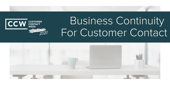 Business Continuity for Customer Contact
