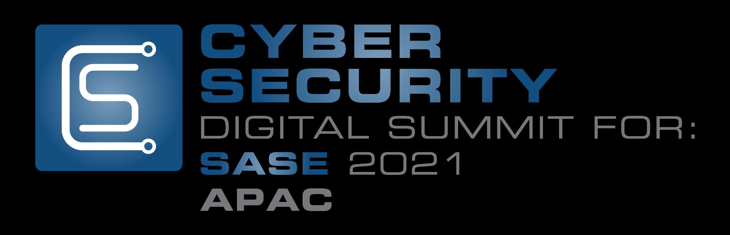 Cyber Security Digital Summit: SASE APAC 2021