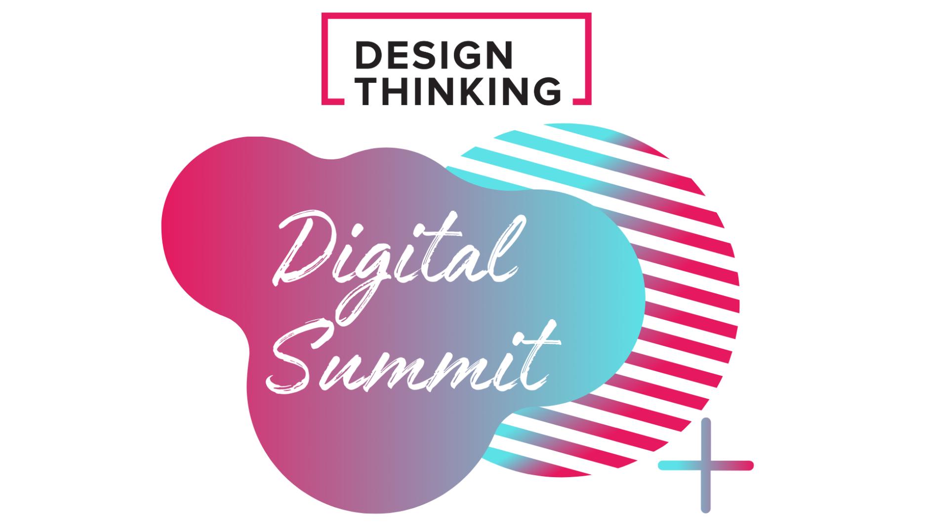 Design Thinking July Digital Summit