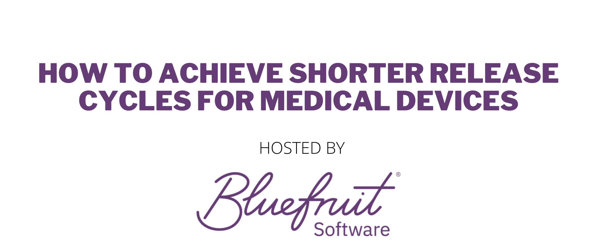 Bluefruit Software Webinar