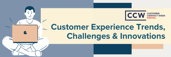 Customer Experience Trends, Challenges and Innovations