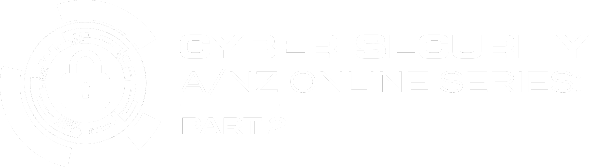 A/NZ 2021 VIRTUAL CYBER SECURITY SERIES: PART 2