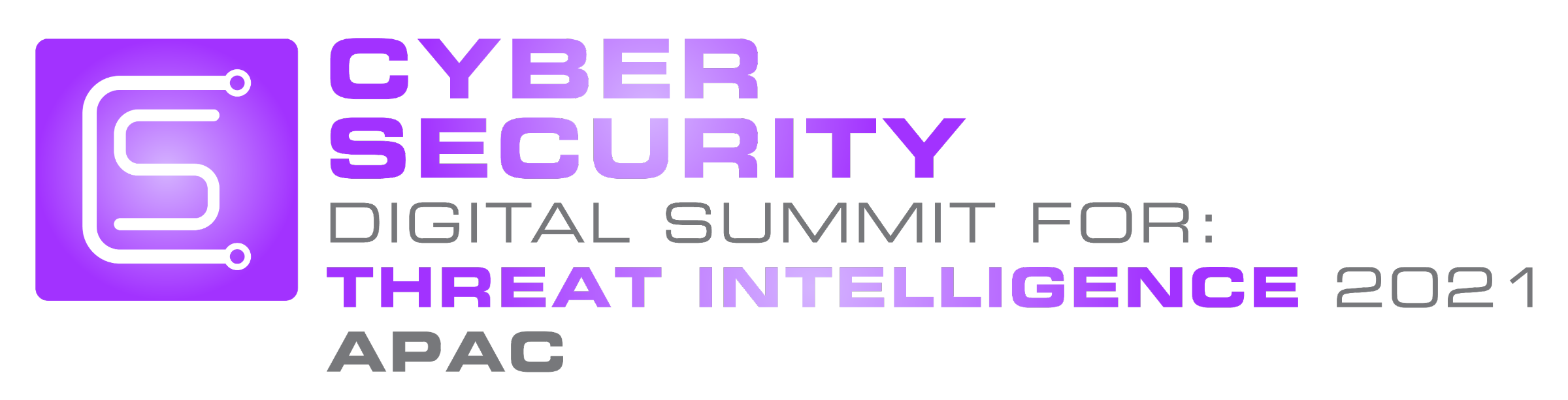 Cyber Security Digital Summit: Threat Intelligence APAC 2021