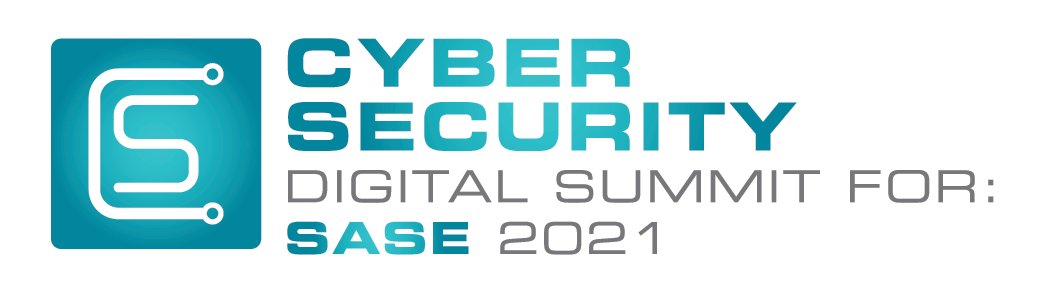 Cyber Security Digital Summit: SASE 2021