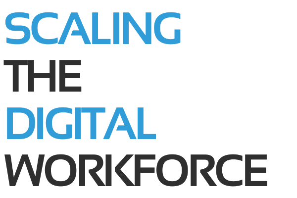 Scaling the Digital Workforce