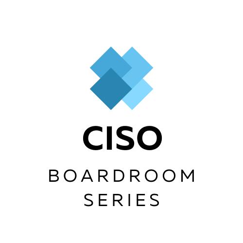 CISO Boardroom Series