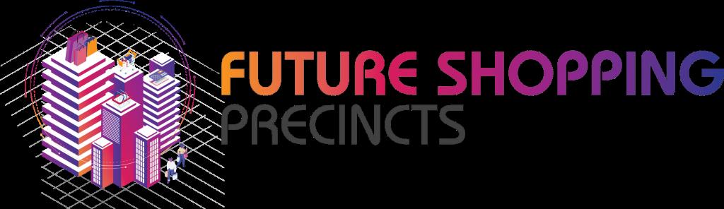 Future Shopping Precincts