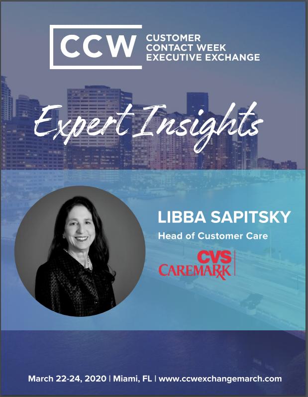 Expert Insights - Libba Sapitsky, Head of Customer Care, CVS\Caremark