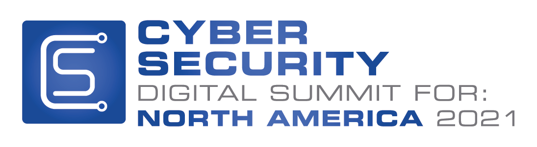 Cyber Security Digital Summit: North America 2021