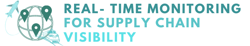 Real Time Monitoring for Supply Chain Visibility