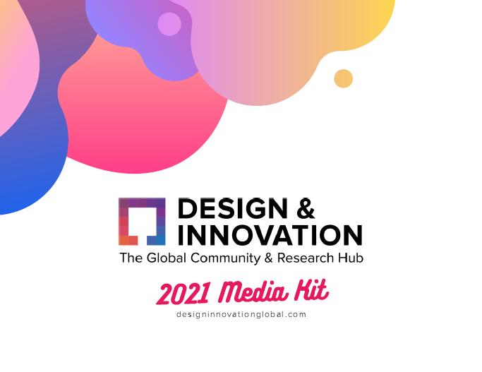 2021 Design & Innovation Global Media Kit