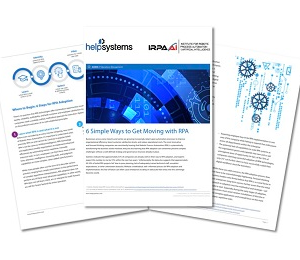 Six simple ways to get moving with RPA - HelpSystems whitepaper