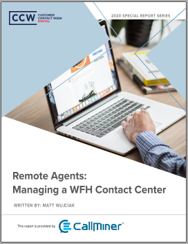 Special Report: Remote Agents - Managing a WFH contact center