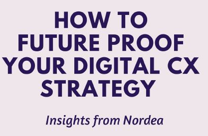 CX, customer experience, customer service, nordics, digital customer experience