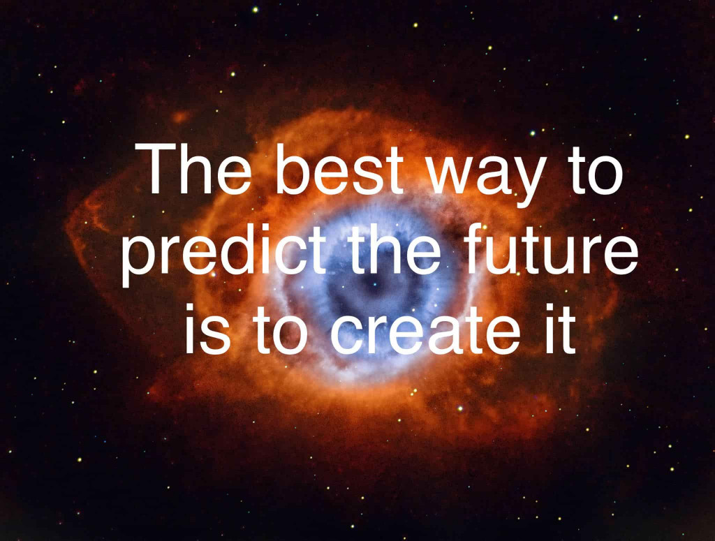 Drucker quote the best way to predict the future is to create it