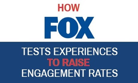 How FOX tests experiences to raise engagement rates