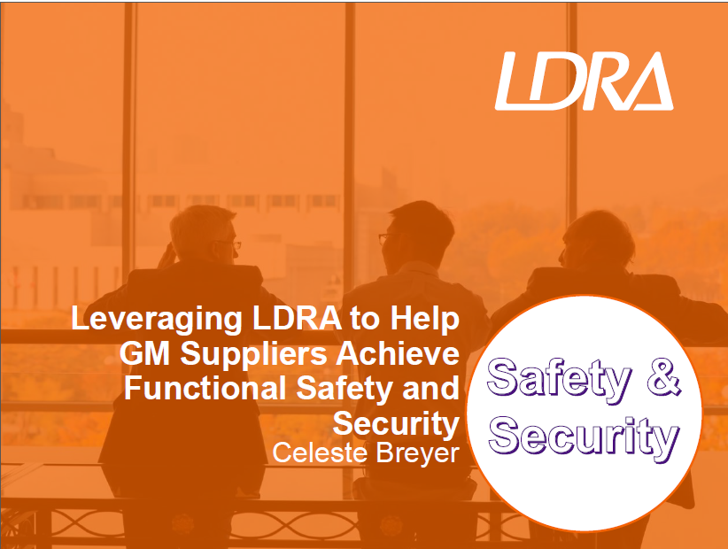 Leveraging LDRA to Help GM Suppliers Achieve Functional Safety and Security