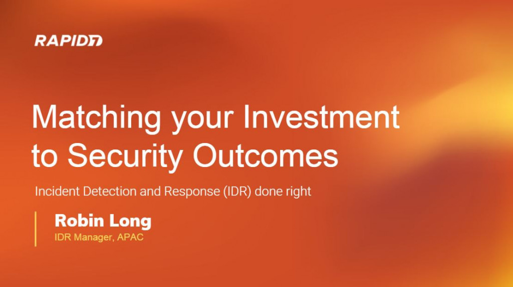 Matching Your Investment To Security Outcomes: Incident Detection & Response Done Right