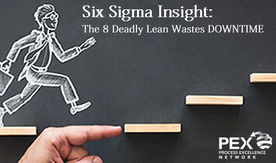 The 8 Deadly Lean Wastes Downtime Process Excellence Network