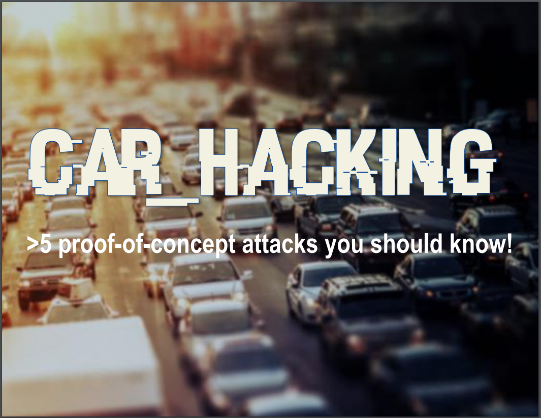 Car Hacking: 5 proof-of-concept attacks you should know! | Automotive IQ
