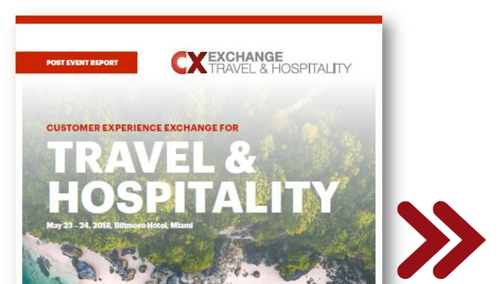 [Report] Customer Experience Exchange for Travel and Hospitality Post Event Report 2018