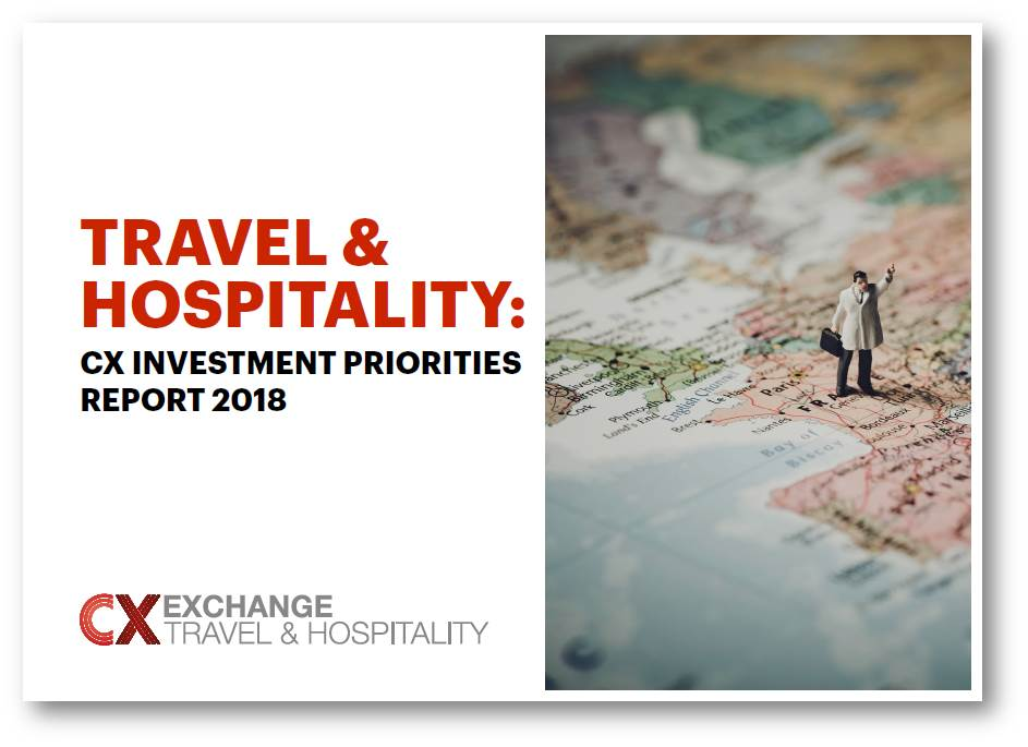Travel and Hospitality: CX Investment Priorities 2018 - 2019
