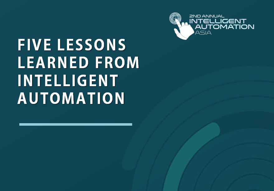 Five Lessons Learned from Intelligent Automation