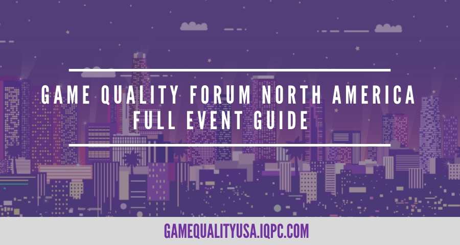 Game Quality Forum North America 2018 Event Guide