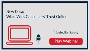 New Data: What Wins Consumers' Trust Online