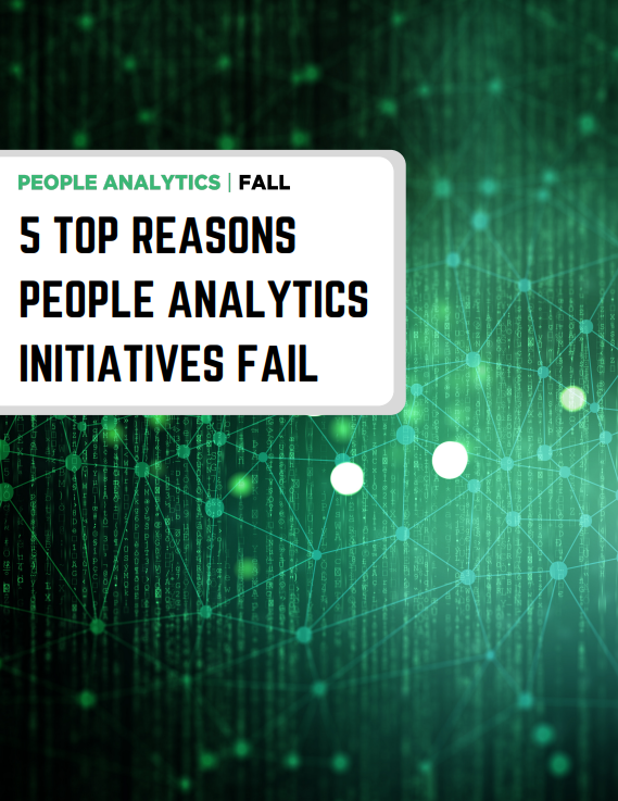 Top Five Reasons People Analytics Initiatives Fail