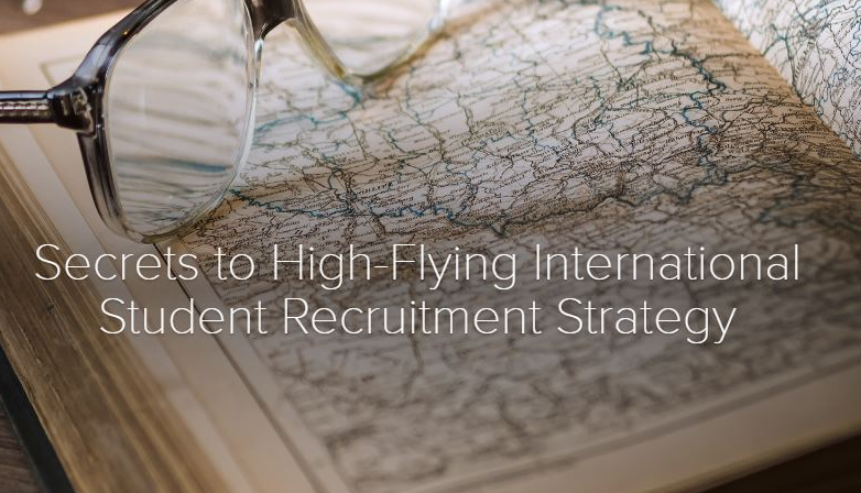 Secrets to High-Flying International Student Recruitment Strategy