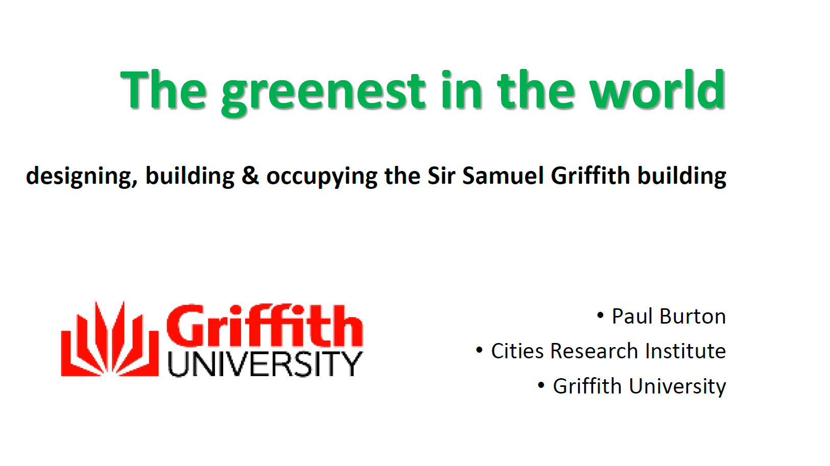 The Greenest In The World: Designing, Building & Occupying the Sir Samuel Griffith building