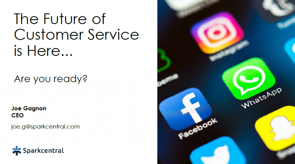 The Future of Customer Service is Here-- Are you ready?