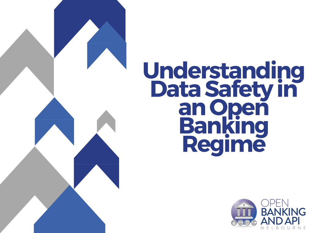 Understanding Data Safety in an Open Banking Regime