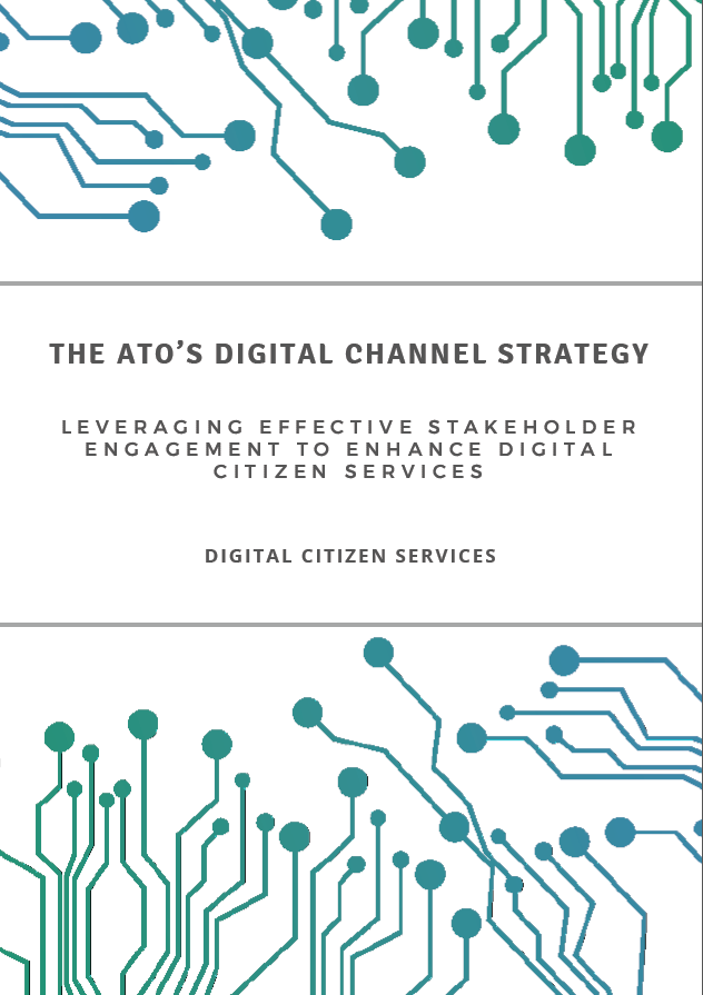 The ATO's Digital Channel Strategy: Leveraging Effective Stakeholder Engagement to Enhance Digital Citizen Services