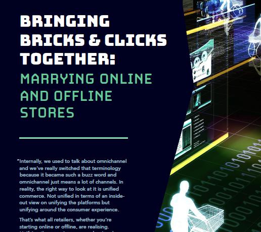 Bringing Bricks & Clicks together: MARRYING ONLINE AND OFFLINE STORES
