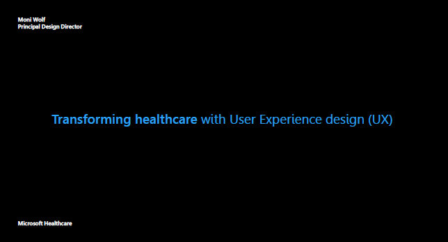 Past Presentation - Microsoft Healthcare: Revolutionising Healthcare with User Experience Design