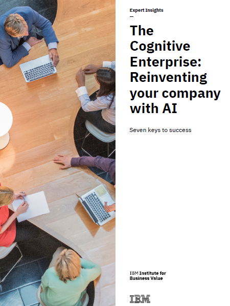 The Cognitive Enterprise: Reinventing your company with AI