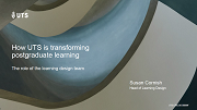 [Learning Designers 2019 Presentation] How UTS is transforming postgraduate learning