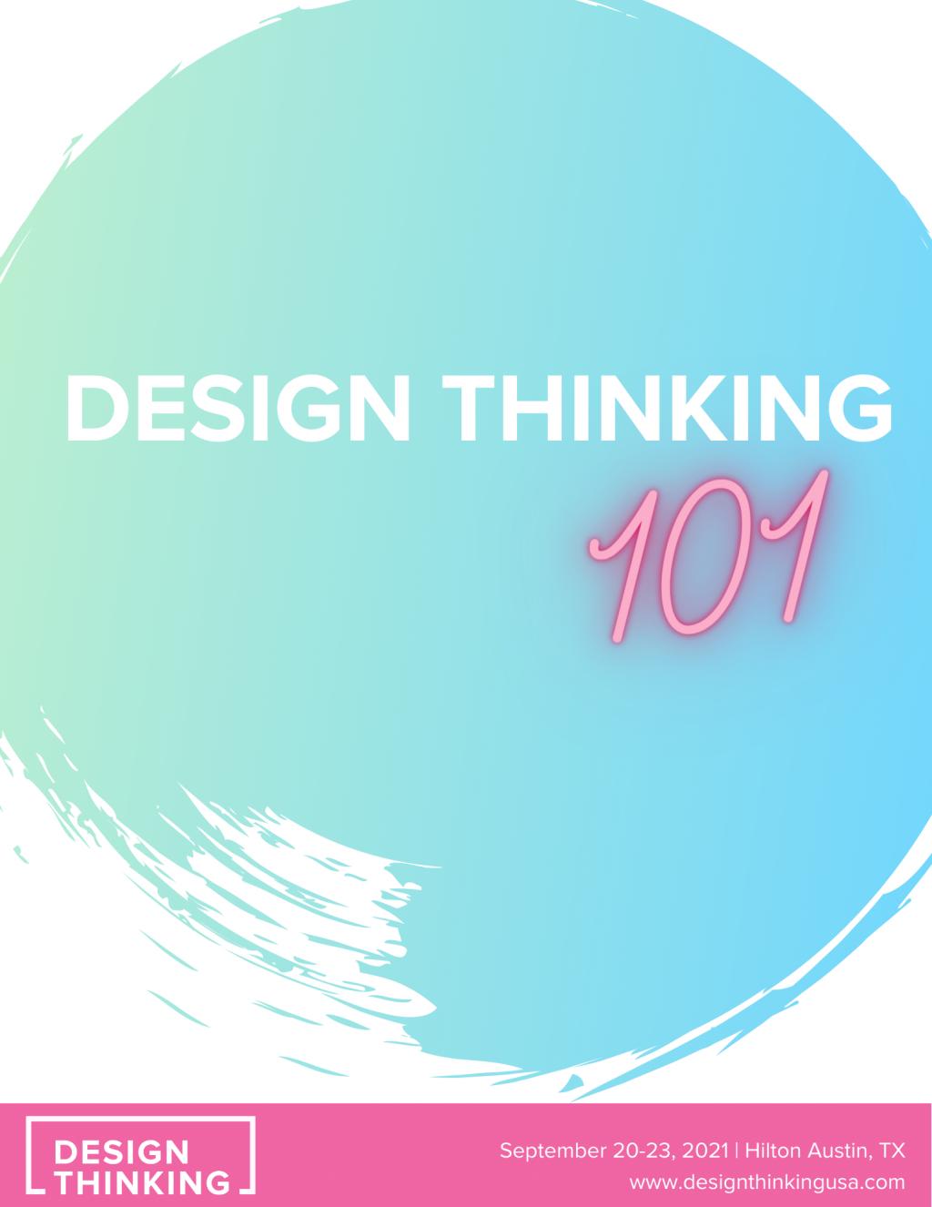 Design Thinking 101 2021