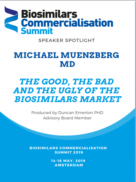 Speaker Spotlight- Michael Muenzberg, MD, on the good, the bad and the ugly of the biosimilars market