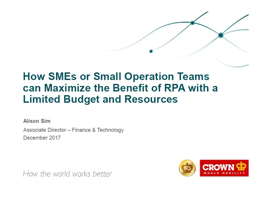 View the Past Presentation - How SMEs or Small Operation Teams can Maximize the Benefit of RPA with a Limited Budget and Resources