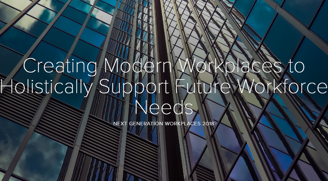 Creating Modern Workplaces to Holistically Support Future Workforce Needs