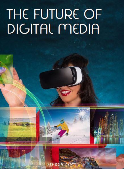 The future of digital media