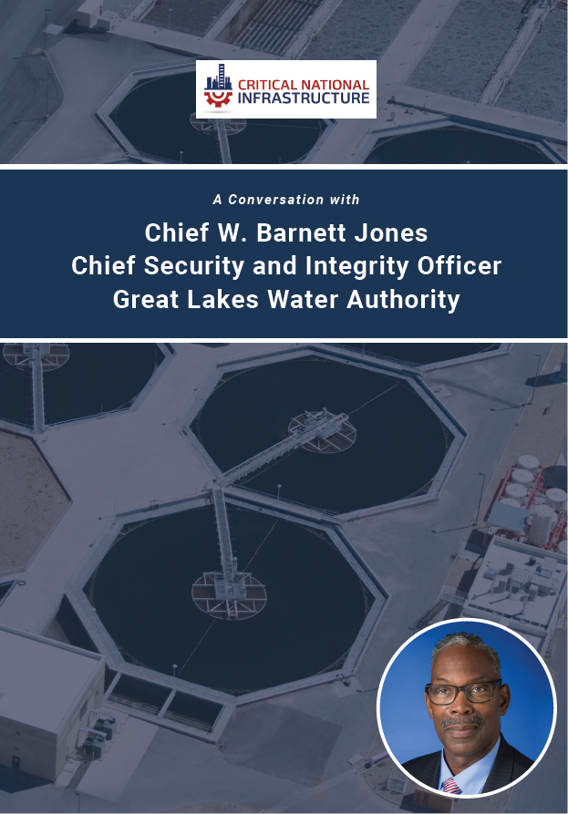 A Conversation with Chief W. Barnett Jones, Chief Security and Integrity Officer, Great Lakes Water Authority