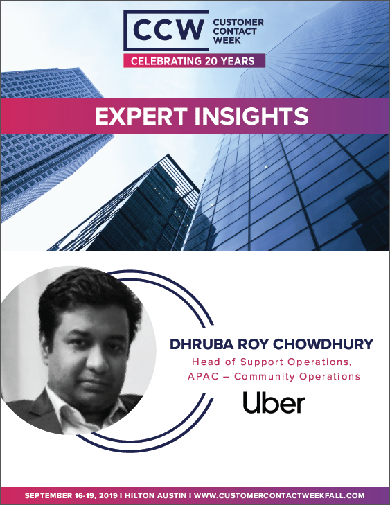 Expert Insights: Dhruba Roy Chowdhury - Head of Support Operations, APAC-Community Operations at Uber