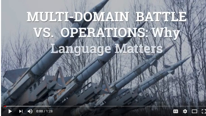 [VIDEO] Multi Domain Battle Vs. Operations: Why Language Matters